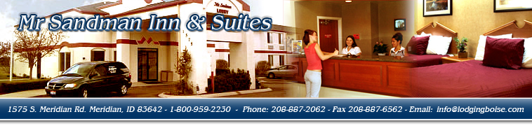 For clean modern hotel accommodations in the Idaho Treasure Valley stay with us at Mr Sandman Inn & Suites in Meridian ID, near the Boise Idaho Airport.  Our friendly staff ensure you enjoy your stay.  Specials available - call toll free: 1-800-959-2230.